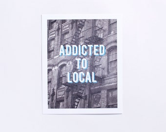 Addicted Collection | Addicted to Local Letterpress Art Print