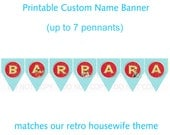 Printable Custom name banner - All blue pennants - coordinates with retro housewife bridal theme (up to 7 letters)