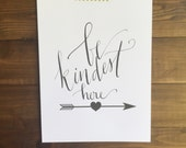 Be Kindest Here Calligraphy Print Digital Download Size 8 x 10