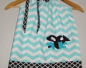 Sea World dress Whale dress embroidered Aqua  chevron  pillowcase dress 3,6,9,12 month 2t, 3t, 4t,5t,6,7,8,10,12