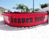 "Dog Collar Red Heaven Sent in 3/4"" or 1"" Width adjustable side release buckle"