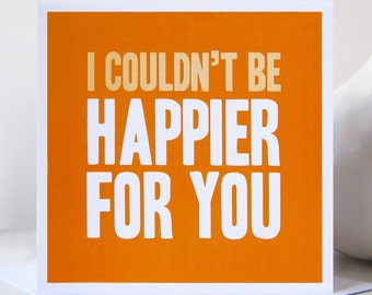 I Couldn't Be Happier For You Card - Congratulations Card - Occasion Card - Celebration Card