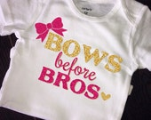 Bows before Bros, gold and pink glitter baby shirt, baby girl glitter tee, sparkly shirt, Baby Girl Clothes, Hipster, Baby Girl Bow Shirt