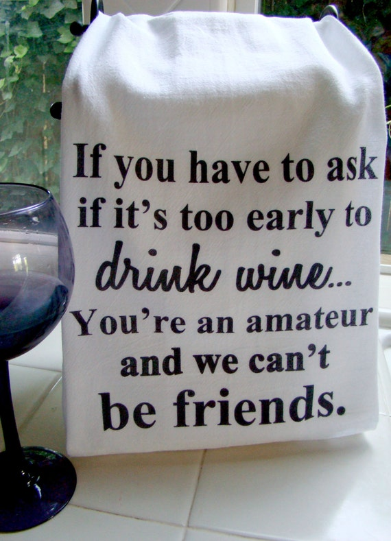 Funny Wine Tea Towel Wine Friend Verse Kitchen Towel Flour