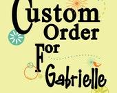 Custom order for Gabrielle