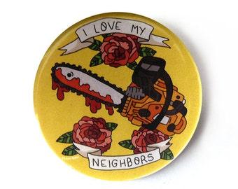 i love my neighbors button pins illustration