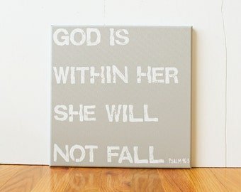 God is within her she will not fall, Psalm 46:5, Bible Verse, Inspirational Quote, 12X12 Canvas Sign, Wall Art, Gift, Nursery, Photo Prop