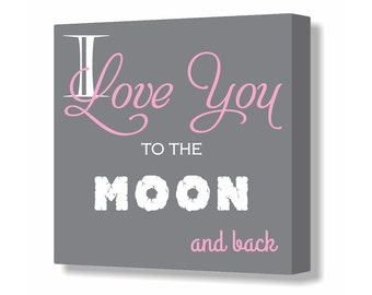 Pink and Gray Baby Girl Nursery Sign I love you to the moon and back Nursery Canvas Decor