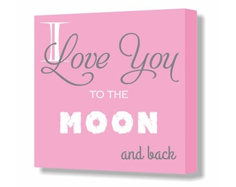 Pink and Gray Baby Girl Nursery Sign I love you to the moon and back Nursery Canvas Wall Art