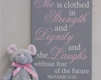 She Is Clothed In Strength And Dignity And She Laughs Without Fear Of The Future - Proverbs 31:25 Pink and Gray Baby Girl Nursery Decor Sign
