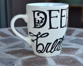 Deep Breaths, More Tea - Hand painted ceramic mug for writers and artists and anxious types - Complex version - Black and White