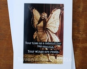 Blank Greeting Card - #186 - Your Time as a Caterpillar Has Expired.  Your Wings Are Ready.