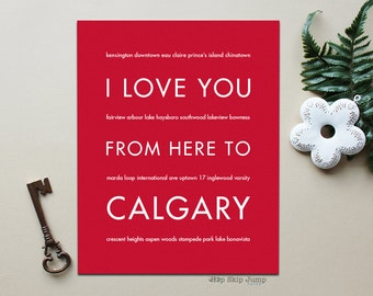 Canada Art Print, I Love You From Here To CALGARY, Shown in Scarlet Red