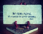 No Tears Please HELLRAISER Motivational Pinhead Quote Plaque Cheer Up