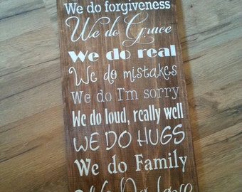In this house we do real we do forgiveness we do love we do family we do hugs we do mistakes handmade stained pine sign Christmas Gift