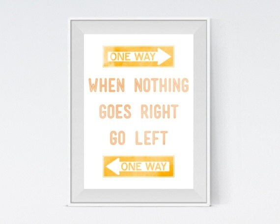 "Inspirational Art ""When Nothing Goes Right Go Left"" Typography Print Motivational Wall Decor Watercolor Poster Home Decor Quote Minimalist"