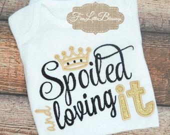 Spoiled and loving it - princess - baby shower gift - little girl - birthday - 1st birthday - diva - daddy's girl -
