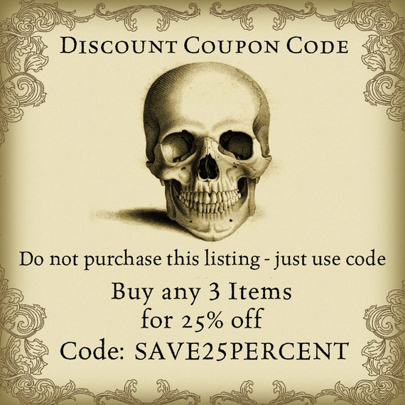 Coupon Code! Do Not Purchase! This is ONLY to explain how to use your Code. Buy ANY 3 items and get 25% Off - Steampunk, Goth, Printables