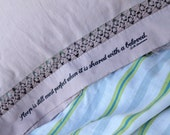 Outspoken Pillowcase - Sleep Is Still Most Perfect When It Is Shared With A Beloved - Repurposed Upcycled Sustainable D H Lawrence Quotation