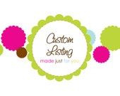 CUSTOM LISTING for Julia J -by Whittle Whimsy