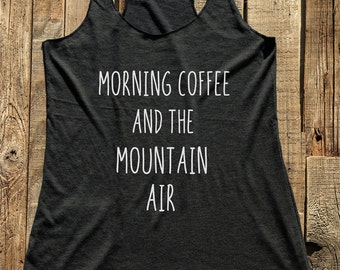 Morning Coffee And The Mountain Air tank top - gift funny tank racerback tri-blend - design 01