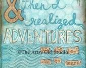 Adventures are the best way to learn 8x8 Mixed Media Art Print