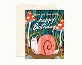 Belated Snail Birthday Greeting Card