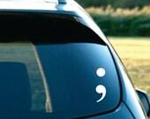 Semicolon Car Vinyl Sticker, Removable, Semi-colon Sticker, Car Decal, Semi-colon car sticker, semicolan,