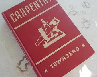 Carpentry by Gilbert Townsend, S.B.  --  1942 Carpentry by Gilbert Townsend