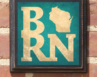 Wisconsin WI BORN Wall Art Sign Plaque Gift Present Home Decor Custom Personalized Color Vintage Style GreenBay Milwaukee Oshkosh Antiqued