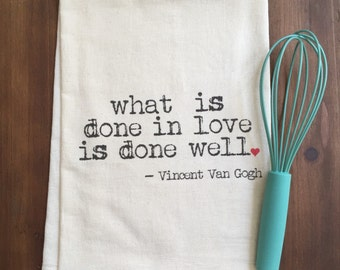 Vincent Van Gogh Quote Flour Sack Tea Towel