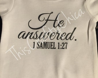 Personalized baby Creeper * He Answered * baby boy * baby girl * blessed * scripture * 1 Samuel 1:27 * prayer