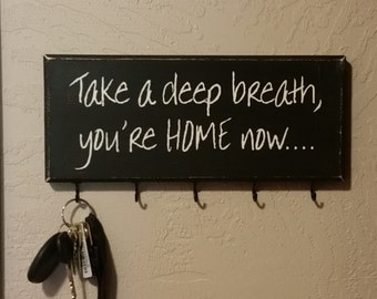 "Primitive Black and White ""Take a deep breath, you're Home now..."" KEY RING HOLDER"