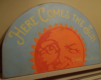Here Comes the Sun, hand painted Beatles lyrics, vintage style smiling sun, kitchen art, farmhouse sign