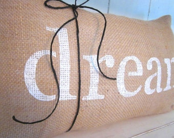 Burlap pillow, dream pillow, rustic burlap, shabby chic, farmhouse decor, decorative pillow, accent pilow, inspirational