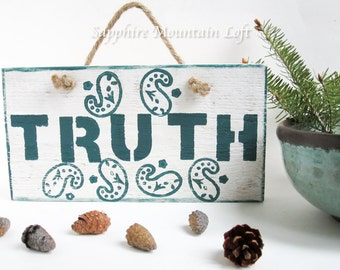 TRUTH WOOD SIGN, Handpainted in Teal and White