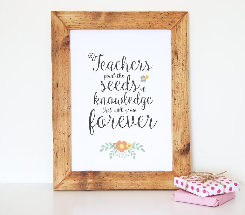 Teacher Print Gift // Wall Art // Teachers Plant Seeds Of