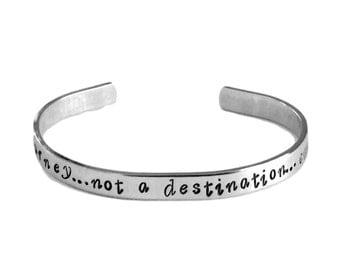 Life Is a Journey, Not a Destination, Enjoy the Moments | Cuff Bracelet - 1/4-inch Aluminum