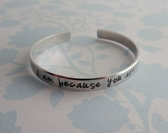 i am because you are - Hand Stamped bracelet - Hand Stamped cuff for Mom - Mother's Day Gift - Grandmother Bracelet