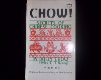 """1972 Vintage Chinese Cookbook """"Chow: Secrets of Chinese Cooking"""" by Dolly Chow"""