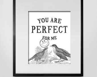 You are Perfect for Me - 8x10 Print