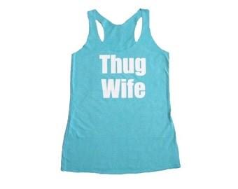 Thug Wife Tank Top, Bride Tank, Bride Shirt, Bride Gift, Wedding Gift, Engagement Gift, Anniversary Gift, Workout Tank Top, Cute Bride Tank