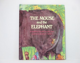 The Mouse and the Elephant by Barbara K. Walker and Naki Tezel Illustrated by Emily A. McCully 1969 Vintage Children's Book