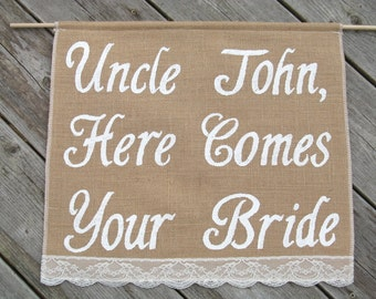 Large Uncle Banner - Wedding Burlap Banner - Custom Wedding Sign - Uncle Wedding Sign - Ringer Bearer Sign - Here Comes the Bride