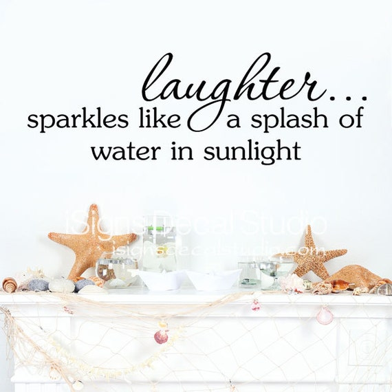 Laughter Sparkles Like A Splash Of Water In Sunlight Wall - Wall decals beach quotes