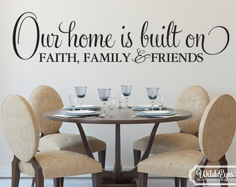 Our home is built on faith family and friends -Wall Art Hallway Foyer Livingroom Picture wall Decor wall entryway decal quote HH2094