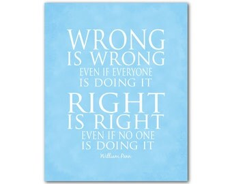 Wrong is wrong even if everyone is doing it Right is right even if no one is doing it Family Wall Art - Childrens Room - Typography Print