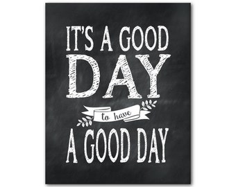 It's a good day to have a good day Print - Inspirational Typography Word Art - kitchen wall art - nursery decor - housewarming gift