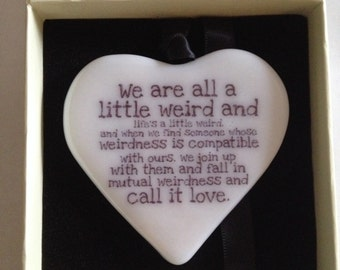 "Fused Glass Heart ""We are all a little bit weird"" Dr Seuss"
