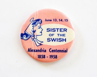 Vintage 1958 Sister of the Swish Alexandria, MN Centennial Pinback